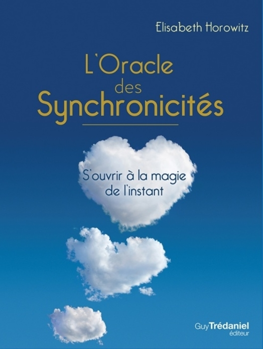"L'Oracle des Synchronicités"" (The Oracle of Synchronicities) - by Elisabeth Horowitz."