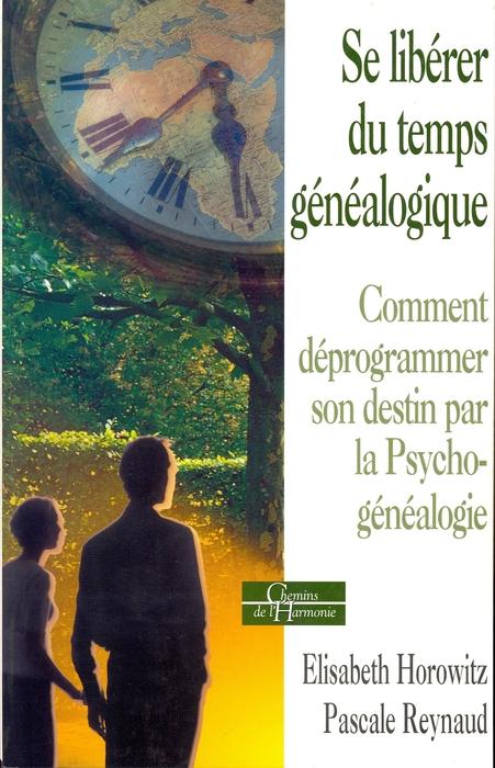 """""""Se libérer du temps généalogique"""" (To break free from genealogical time)  - by Elisabeth Horowitz."""