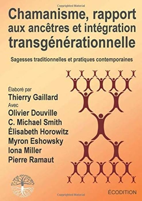 """""""Chamanisme, rapport aux ancêtres et intégration transgénérationnelle"""" (Shamanism, relationship to ancestors and transgenerational integration)"""