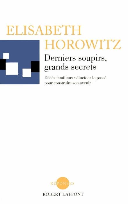 """""""Derniers soupirs, grands secrets"""" (Last sighs, great secrets)  - by Elisabeth Horowitz."""