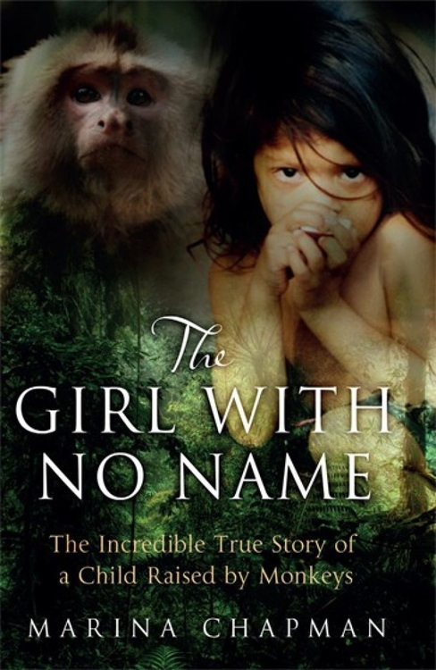 The Girl with No Name by Marina Chapman and Vanessa Forero.